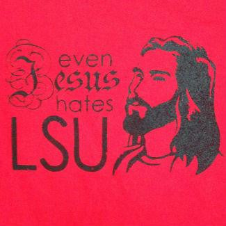 Even Jesus Hates LSU
