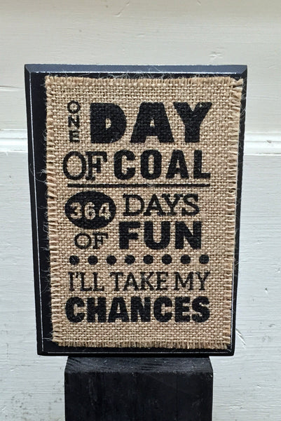 One Day Of Coal Plaque
