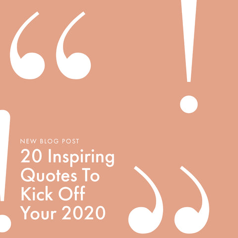 20 Inspiring Quotes to Kick Off Your 2020 - Vinnie Louise