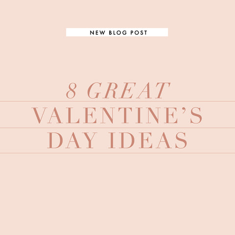8 Great Valentine's Day Ideas (No Date Required!)