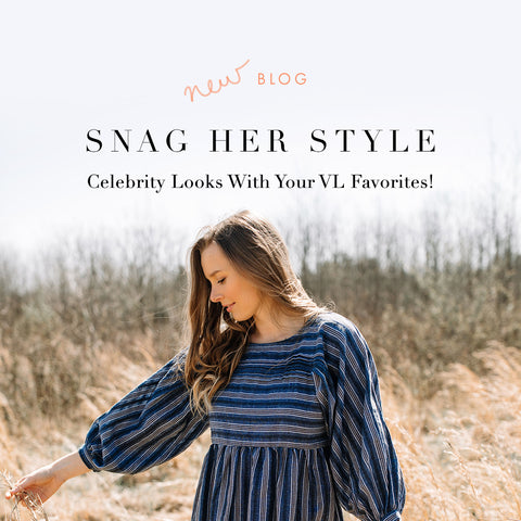 Snag Her Style - Celebrity Looks With Your VL Favorites