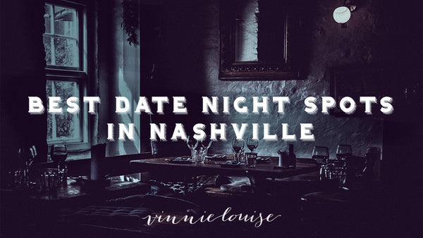 Best Date Night Spots In Nashville