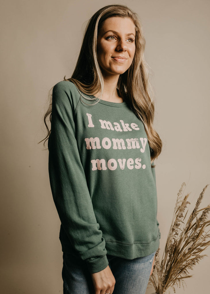 Mommy Moves Sweatshirt - Green