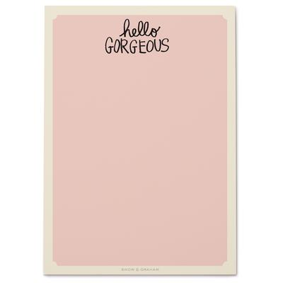 Hello Gorgeous Note Pad