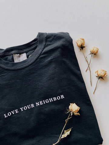 Love Your Neighbor Tee - Black