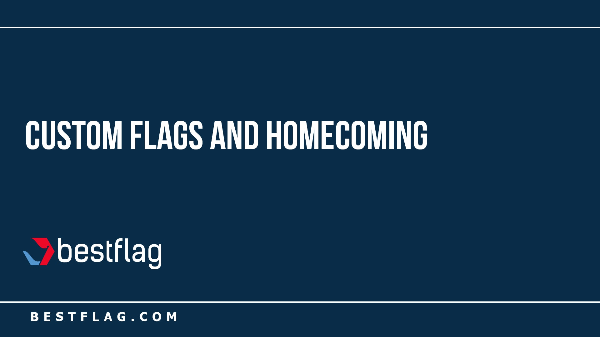 Custom Flags and Homecoming