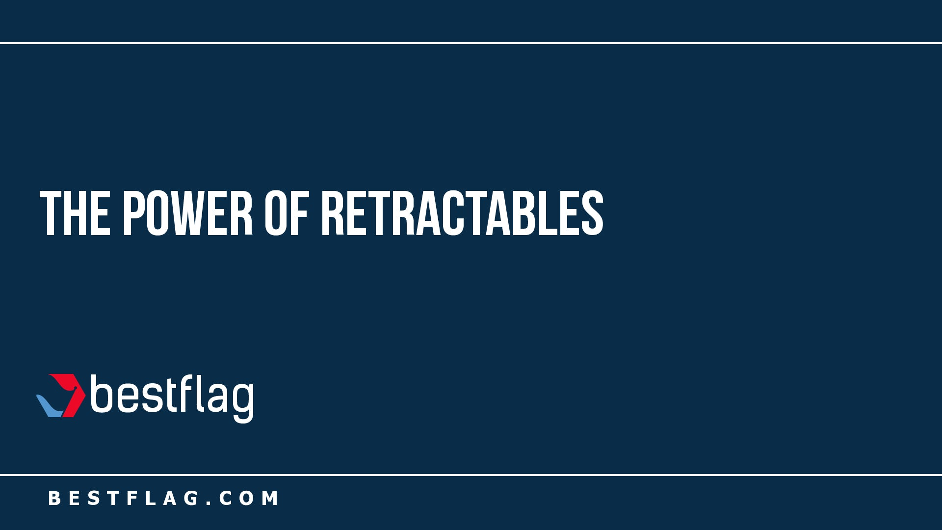 The Power of Retractables
