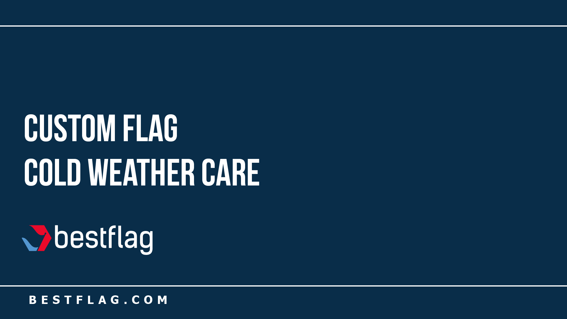 Custom Flag Cold Weather Care