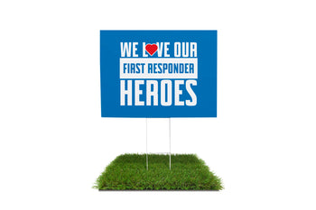 We Love Our First Responder Heroes Yard Sign