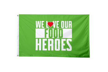 We Love Our Food Heroes Flag - BestFlag.com