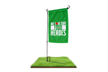 We Love Our Food Heroes Garden Flag - BestFlag.com
