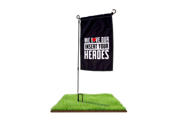 We Love Our Heroes Custom Garden Flag - BestFlag.com