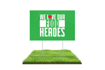 We Love Our Food Heroes Yard Sign - BestFlag.com