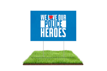 We Love Our Police Heroes Yard Sign - BestFlag.com