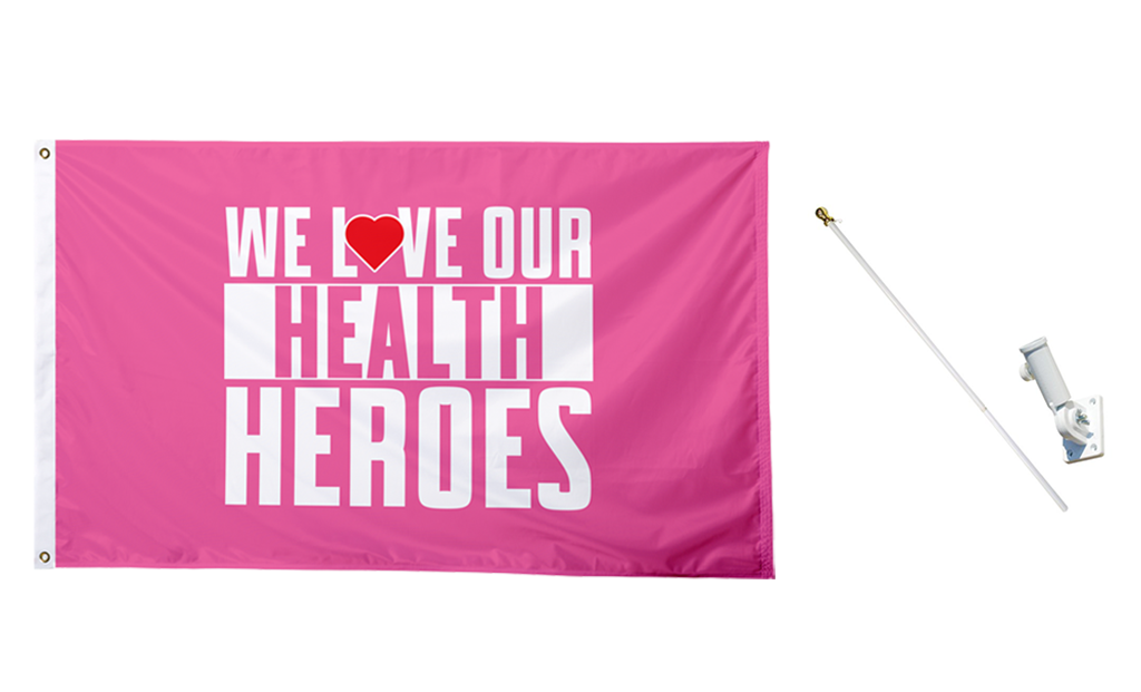 We Love Our Health Heroes Flag - BestFlag.com