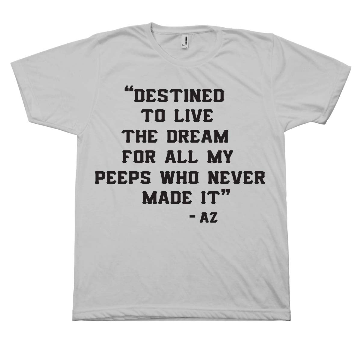 Classic Hip Hop AZ Quote T-Shirt
