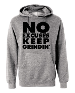 No Excuses Keep Grindin' Hoodie