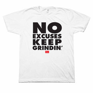 No Excuses Keep Grindin' T-Shirt