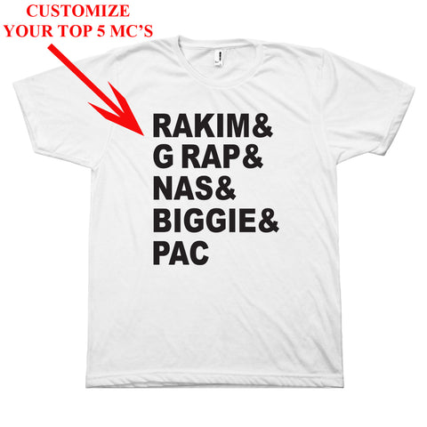 Customize your Top 5 MC's T-Shirt