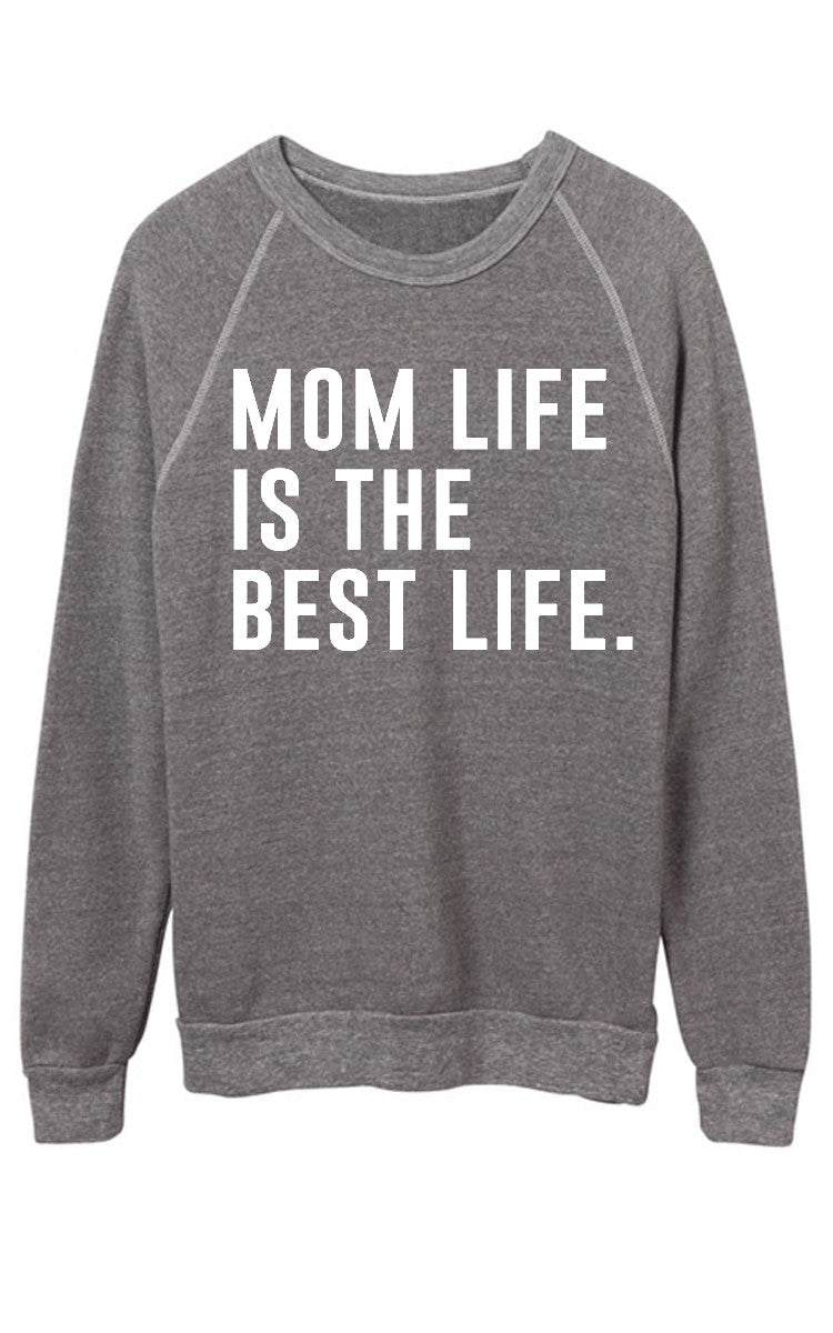 Mom Life is the Best life Sweatshirt - White