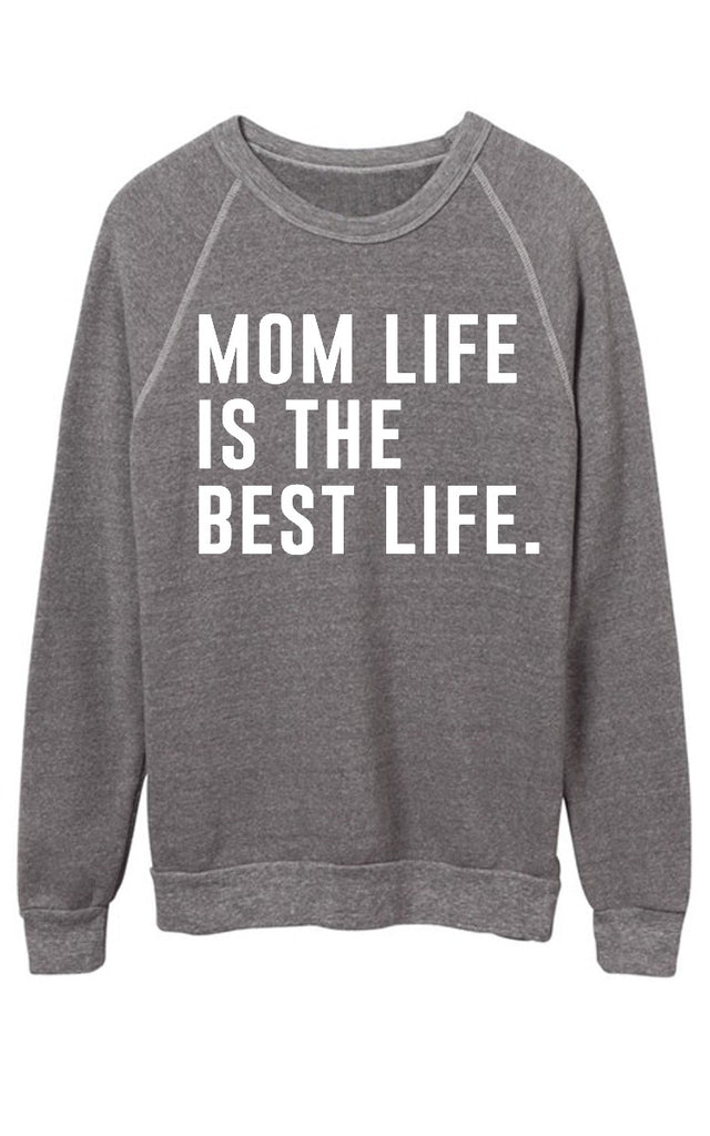 4645ccdcd0b Mom Life is the Best life Sweatshirt - White – Ily Couture