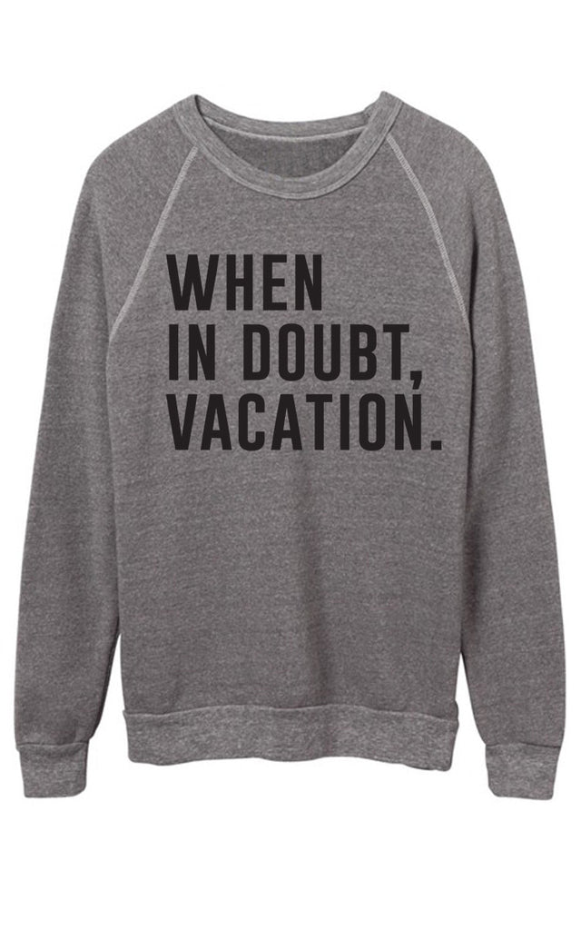 When in Doubt Vacation Sweatshirt - Black