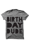 Birthday Dude - Grey