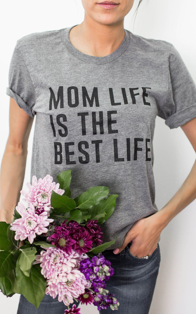 Mom Life is The Best Life Tee