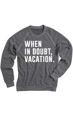 When in Doubt Vacation Sweatshirt - White