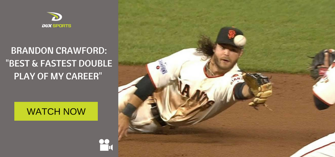 "BRANDON CRAWFORD: ""BEST & FASTEST DOUBLE PLAY OF MY CAREER"""
