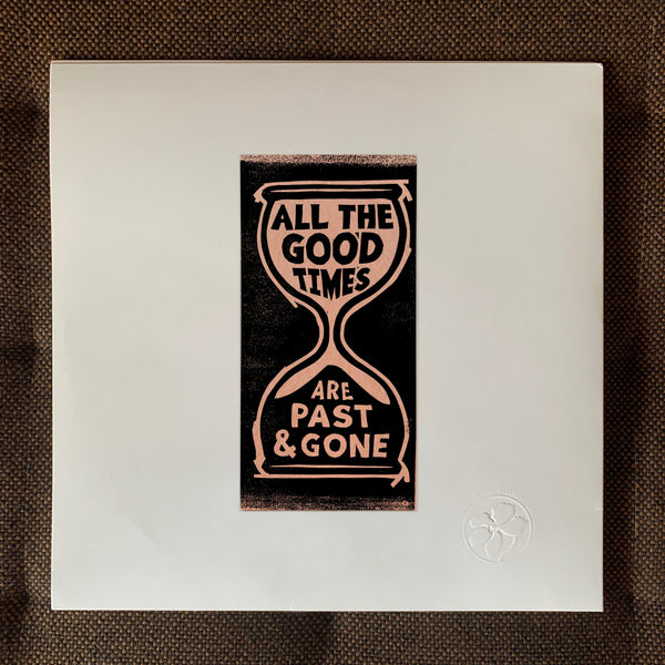 ALL THE GOOD TIMES LP Preorder