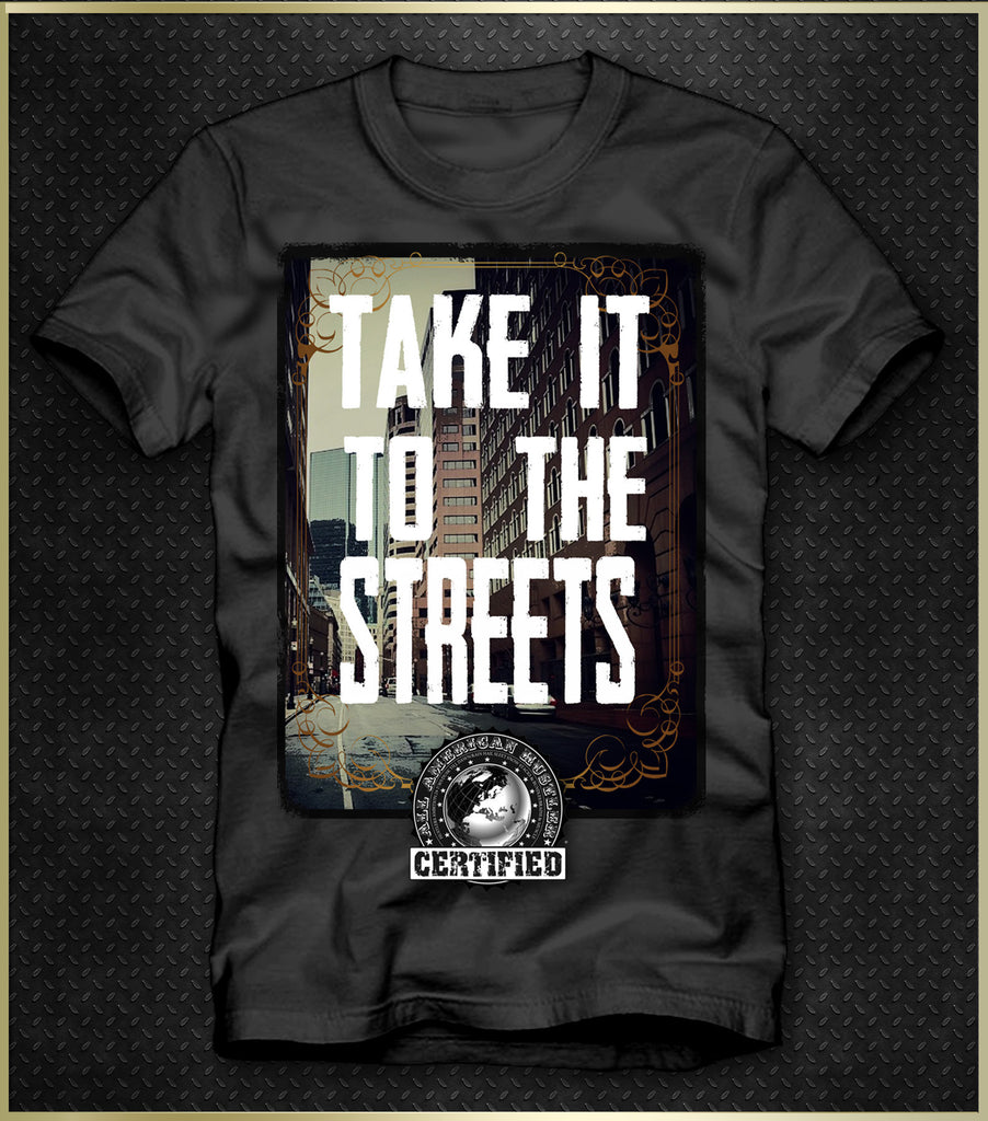 """Take It to The Streets"" Men's T-Shirt"