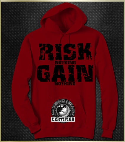 """RISK NOTHING GAIN NOTHING"" Men's Hoodie"