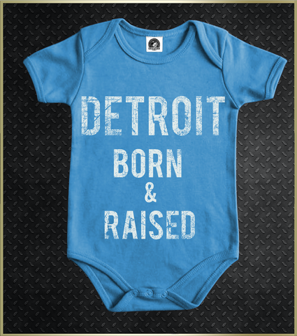 """Detroit Born & Raised"" Babies Onesie"
