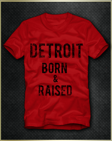 """Detroit Born & Raised Men's T-Shirt"