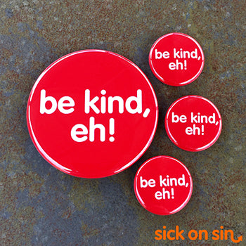 Be Kind, Eh! - Accessory
