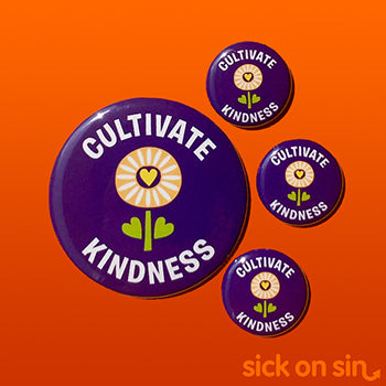Cultivate Kindness - Accessory