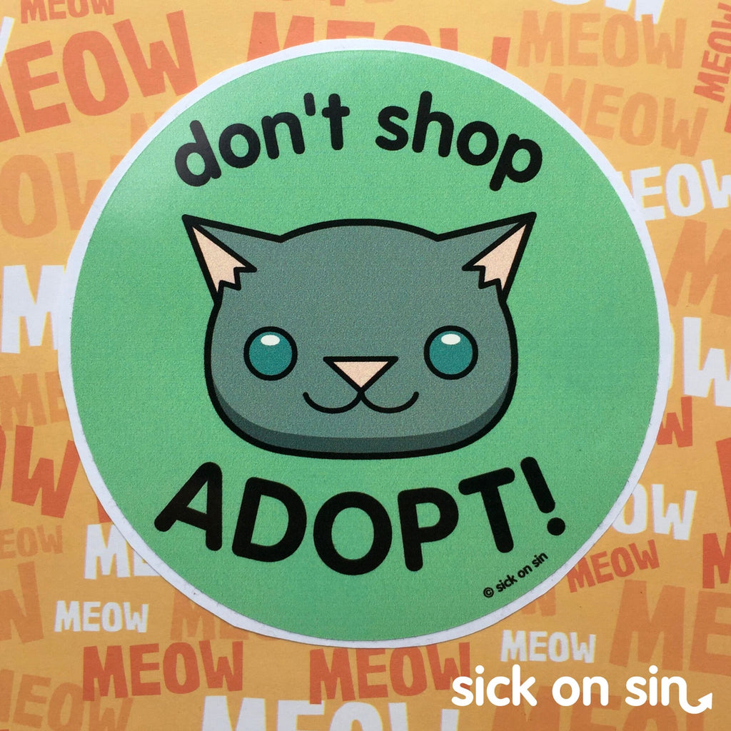 Don't Shop Adopt: Cat - Vinyl Sticker (Large) *ALMOST GONE!*