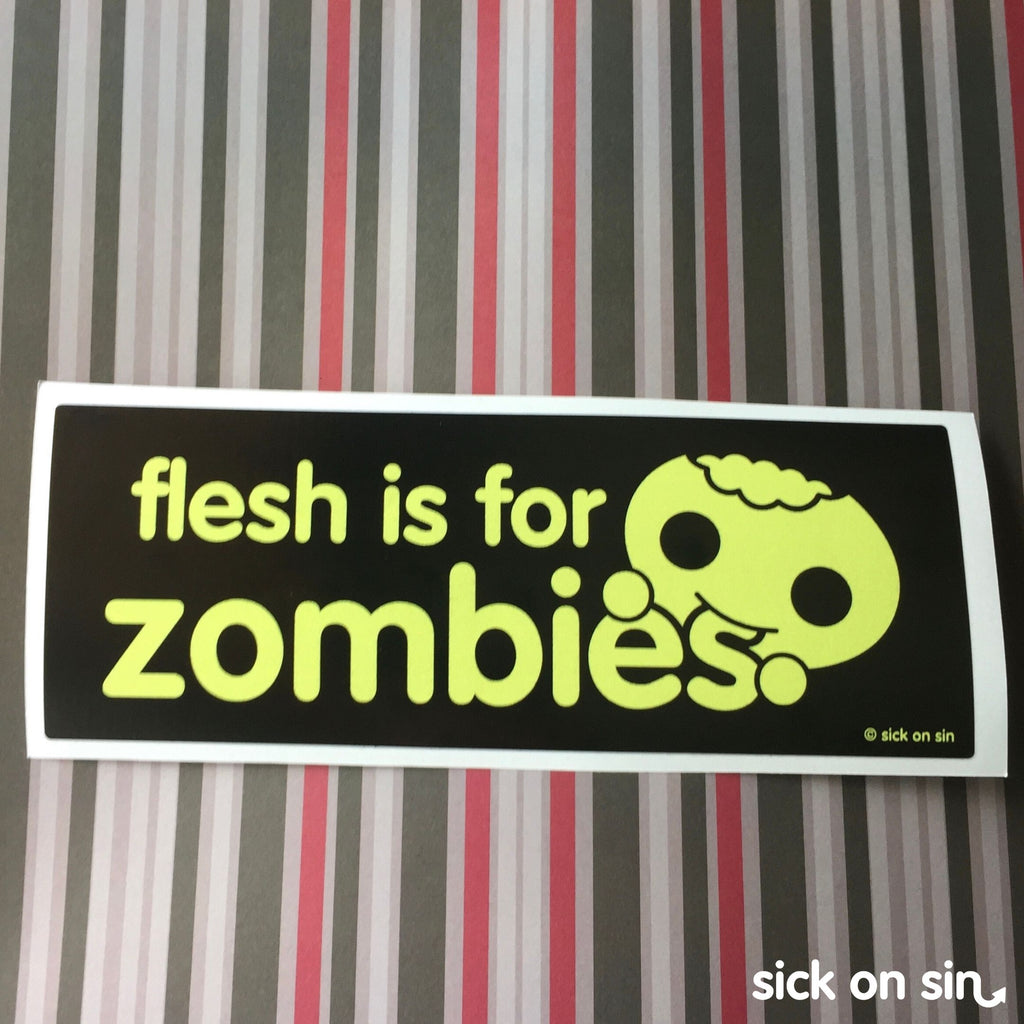 Flesh Is For Zombies - Vinyl Sticker (Large) * ALMOST GONE *