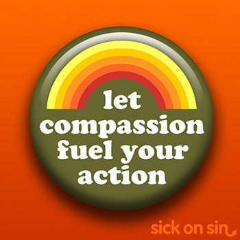 Let Compassion Fuel Your Action - Accessory