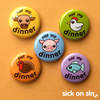 Not My Dinner Series - Button / Magnet Set