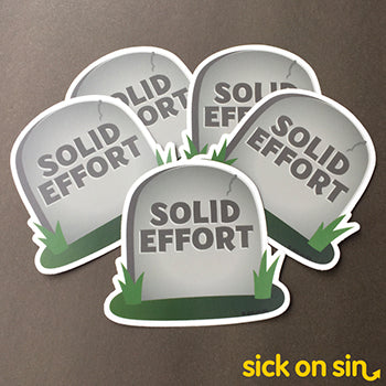 Solid Effort - Vinyl Sticker