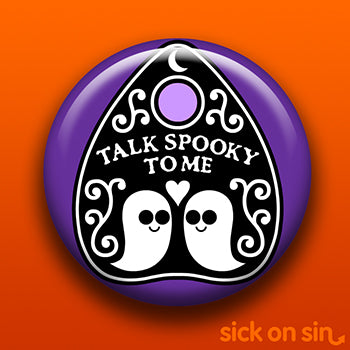 Talk Spooky To Me - Accessory