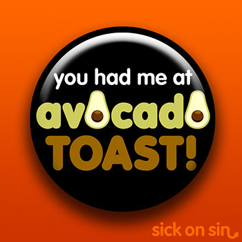 You Had Me At Avocado Toast - Accessory