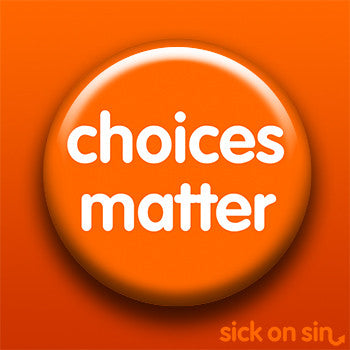 Choices Matter - Accessory