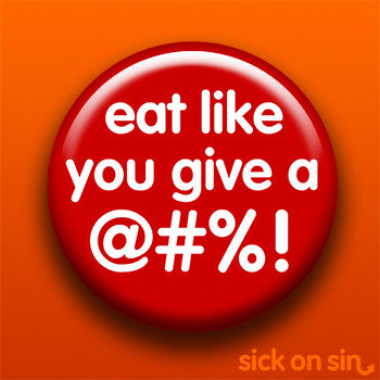 Eat Like You Give A @$%! - Accessory