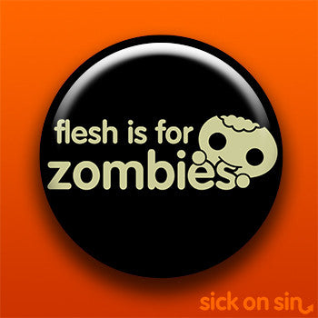 Flesh Is For Zombies - Accessory