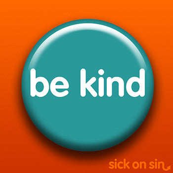 Be Kind - Accessory