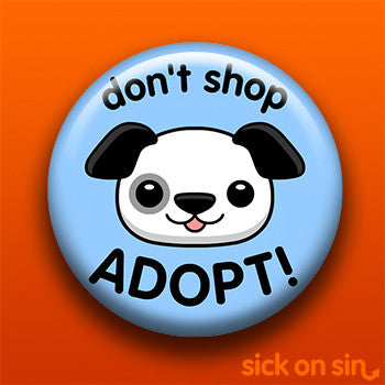 Don't Shop Adopt (Dog) - Accessory