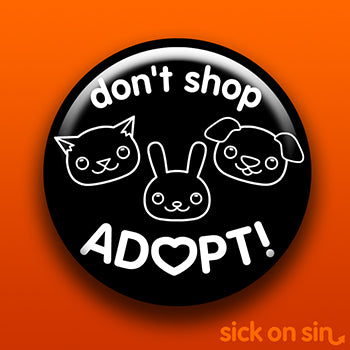 "Don't Shop Adopt (2.25"" only) - Accessory"
